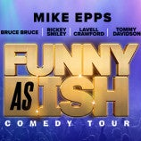 The Funny As Ish Comedy Tour ft. Mike Epps & more